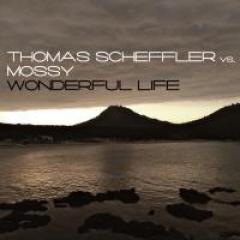 THOMAS SCHEFFLER VS. MOSSY - WONDERFUL LIFE